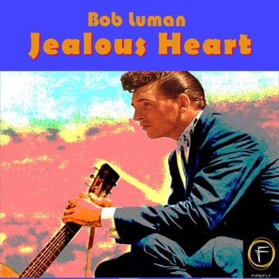 Jealous Heart - Bob Luman