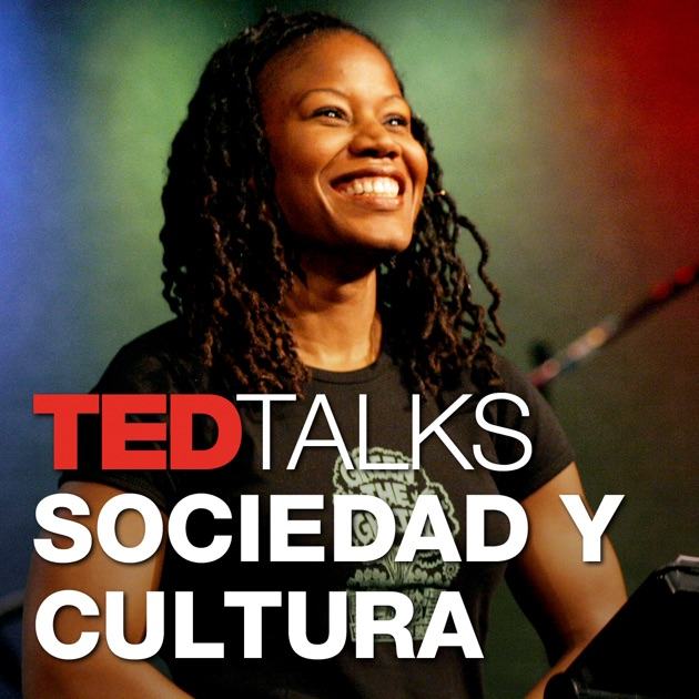 TEDTalks Sociedad y Cultura by TED Talks on Apple Podcasts