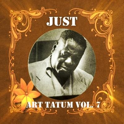 Just Art Tatum, Vol. 7 - Art Tatum