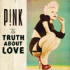 The Truth About Love - P!nk