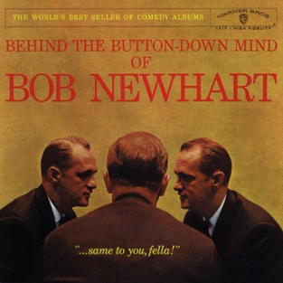 Behind the Button-Down Mind of Bob Newhart – Bob Newhart