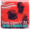 Dreams of Brighter Days - Busy Signal & RC