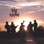 Big Spike - Why, Baby, Why?