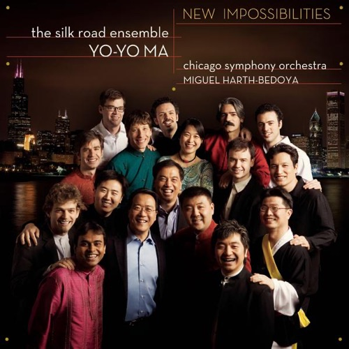 Chicago Symphony Orchestra, Miguel Harth-Bedoya, Yo-Yo Ma & The Silk Road Ensemble - New Impossibilities