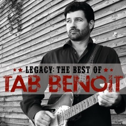 These Arms of Mine Legacy: The Best of Tab Benoit - Tab Benoit image