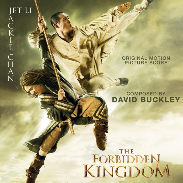 The Forbidden Kingdom (Original Motion Picture Score) by David Buckley on Apple Music