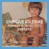 Finally Found You (feat. Sammy Adams) [Remixes] - EP, Enrique Iglesias