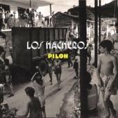 Los Hacheros - Toma Tu Pilon