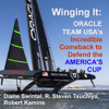 Diane Swintal, R. Steven Tsuchiya & Robert Kamins - Winging It: ORACLE TEAM USA's Incredible Comeback to Defend the America's Cup (Unabridged) artwork
