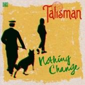Talisman - Nothing Change