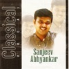 Classical Vocal Sanjeev Abhyankar