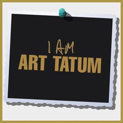 I Am Art Tatum - Art Tatum