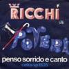 Penso sorrido e canto / Sinceramente [Digital 45] - Single, Ricchi & Poveri