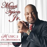 Moses Tyson, Jr. - I'll Take You There