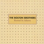 The Bolton Brothers - Come & Go