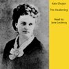 Kate Chopin - The Awakening (Unabridged)  artwork