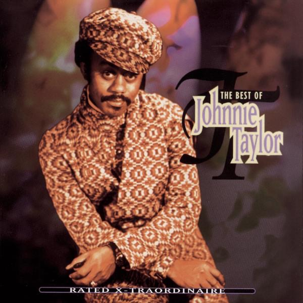 Johnnie Taylor - Your Love Is Rated X