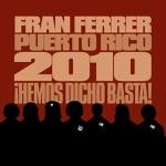 Fran Ferrer Puerto Rico 2010 - La Borinqueña