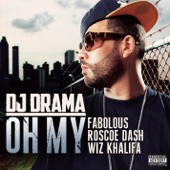 Oh My (feat. Fabolous, Wiz Khalifa & Roscoe Dash) - Single