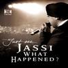 Jassi What Happened