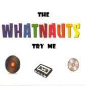 The Whatnauts - Try Me