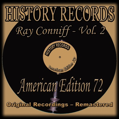 History Records - American Edition 72 - Ray Conniff, Vol. 2 (Original Recordings - Remastered) - Ray Conniff