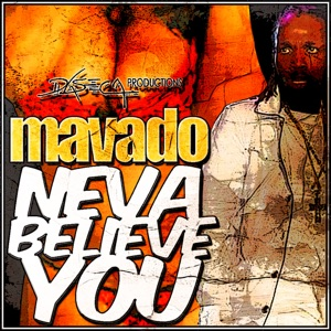Mavado - Neva Believe You