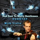 God Rest Ye Merry Gentlemen Dubstep With Violin (feat. Ford Seeuws)