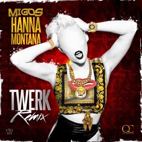 Migos - Hannah Montana (Twerk Remix) - Single