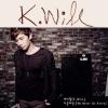 지금처럼 We Never Go Alone - Single, K.Will