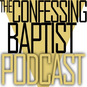 The Confessing Baptist » The Confessing Baptist Podcast Feed