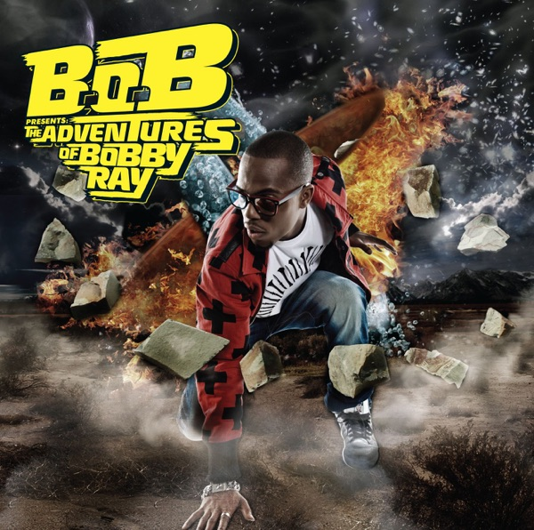 B.o.B - B.o.B Presents: The Adventures of Bobby Ray (Deluxe Version)