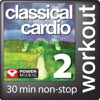 Classical Cardio 2 30 Min Non Stop Workout 128bpm for Walking Cardio Machines and General Fitness