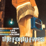 The Forty Fives - Who Do You Think You Are?