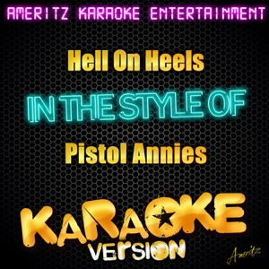 Ameritz Karaoke Entertainment - Hell On Heels (In the Style of Pistol Annies) [Karaoke Version]