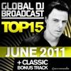 Global DJ Broadcast Top 15 - June 2011 (Including Classic Bonus Track)