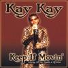 Keep It Movin Bullet Presents Kay Kay