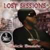 Lost Sessions, Trick Daddy