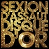 Disque d'or - Single, Sexion d'Assaut