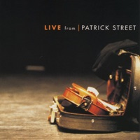 Live from Patrick Street by Patrick Street on Apple Music