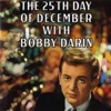 The 25th Day of December With Bobby Darin
