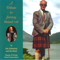 A Tribute to Jimmy Shand MBE by Jim Johnstone and His Band on Apple Music