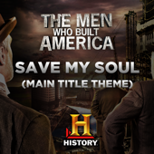 [Download] Save My Soul (Main Title Theme the Men Who Built America) MP3