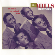 All Time Greatest Hits - The Mills Brothers - The Mills Brothers