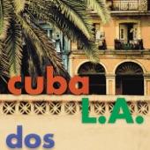 Cuba L.A. - La Mujer De Antonio