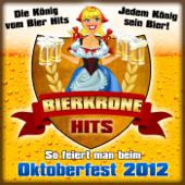 Bierkrone Hits - So feiert man beim Oktoberfest 2012 (Die König vom Bier Hits - Jedem König sein Bier)