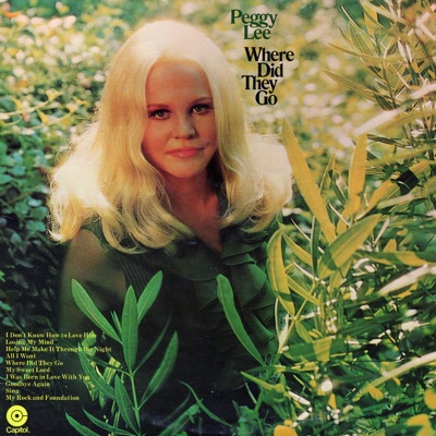 Where Did They Go? - Peggy Lee