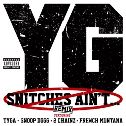 View album Snitches Ain't (Remix) [feat. Tyga, Snoop Dogg, 2 Chainz & French Montana] - Single