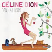 Sans attendre (Deluxe Version) - Céline Dion