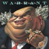 Dirty Rotten Filthy Stinking Rich, Warrant